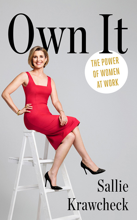 Bìa cuốn sách Own It: The Power of Women at Work của Sallie Ellevest