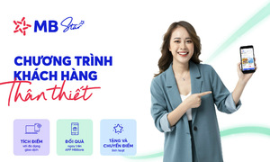 "Tích lũy điểm thưởng, nhận nhiều ưu đãi với ""MB Star"""