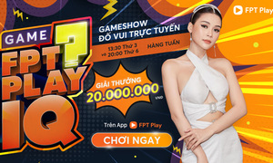 FPT Play IQ - Gameshow tương tác trực tuyến trên Smart TV và Smartphone